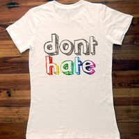Don't Hate Women's Perfect Fit T Shirt T- Shirt Graphic Tee Ringspun 100 Percent Cotton Fitted Crew Neck Top Knit White