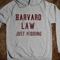 Harvard (Just Kidding Hoodie) - College Law Humor