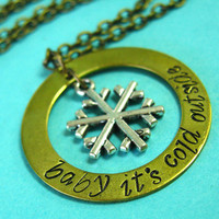 Baby it's cold outside Necklace - winter necklace - snowflake necklace - song lyric -Brass washer