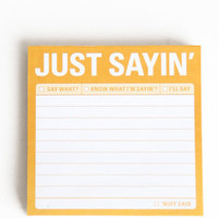 Just Sayin&#x27; Sticky Notes - &amp;#36;4.00 : ThreadSence.com, Your Spot For Indie Clothing &amp; Indie Urban Culture