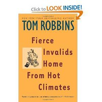 Fierce Invalids Home From Hot Climates: Tom Robbins: 9780553379334: Amazon.com: Books