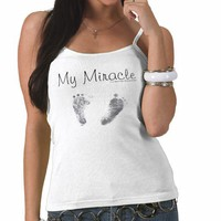 My miracle! tshirts from Zazzle.com