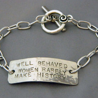 Well Behaved Women Rarely Make History Bracelet