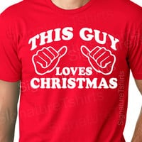 Mens This Guy Loves Christmas T-shirt tshirt gift funny husband boyfriend shirt  s-2xl red or green