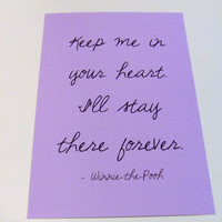 Keep Me In Your Heart - Winnie the Pooh Quote Art Print