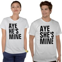 Aye She&#x27;s Mine, Aye He&#x27;s Mine Couples T-Shirts from Zazzle.com