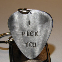 Guitar Pick Key Chain I Pick You in Aluminum