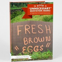 "Chronicle Books The Book of ""Unnecessary"" Quotation Marks 