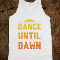 Dance Till Dawn-Unisex White Tank