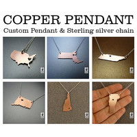 COPPER pendant - state, lake, continent or anything else you can cut in metal, custom i heart