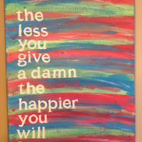 Canvas Quote Painting (the happier you will be) 11x14