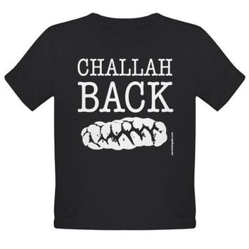 New Colors - Challah Back - TODDLER T-shirt - FREE SHIPPING