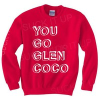 You Go Glen Coco Sweatshirt Crewneck 22.95 by Suck It Up