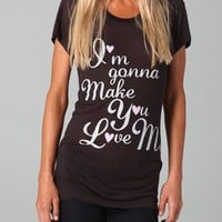 Sauce I'm Gonna Make You Love Me Tee