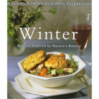Winter: Recipes Inspired by Nature's Bounty (Williams-Sonoma Seasonal Celebration) [Hardcover]