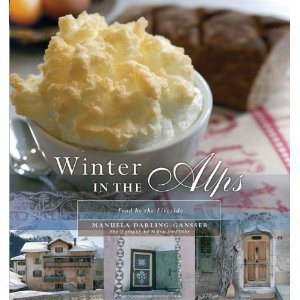 Winter in the Alps: Food by the Fireside [Paperback]