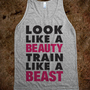 Look Like A Beauty, Train Like A Beast (Tank) - Working Out