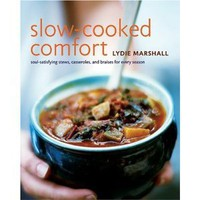 Slow-Cooked Comfort: Soul-Satisfying Stews, Casseroles, and Braises for Every Season [Hardcover]