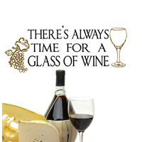 Wine Decal Decor There&#x27;s Always Time For A Glass Of Wine Vinyl Lettering quote with Grapes