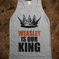 Weasley Is Our King (Vintage Tank) - Fun, Funny, & Popular
