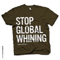 Global Whining | wordbonerstore.com | shirt happens