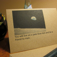 Greeting Card You Will Live On A Pale Blue Dot And Be A Friend To Man