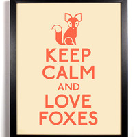 Keep Calm and Love Foxes (FOX) 8 x 10 Print Buy 2 Get 1 FREE Keep Calm Art Keep Calm Poster Keep Calm Print