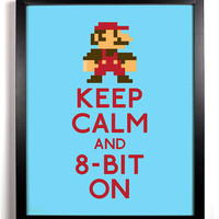 Keep Calm and 8-BIT On (Super Mario) 8 x 10 Print Buy 2 Get 1 FREE Keep Calm Art Keep Calm Poster Parody Print
