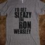 hp: i&#x27;d get sleazy for ron weasley [black] - typographically teedious