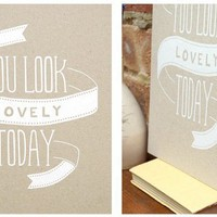 You Look Lovely Today Print - Room6