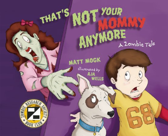 That&#x27;s Not Your Mommy Anymore: A Zombie Tale