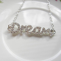 Rhinestone Dream Necklace, silver Sparkle Necklace, Written Cursive Word Necklace - Wedding Jewelry