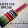 Under The Table and Dreaming: Freeze Pop Holders ~ Keep Those Little Hands Warm & Clean