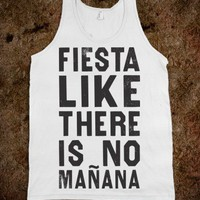Fiesta Like There&#x27;s No Manana (Tank) - College Is For Your mom