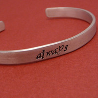 Harry Potter Inspired - Always - A Hand Stamped Aluminum Bracelet