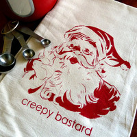 Flour Sack Towel Screen Printed - Creepy Bastard