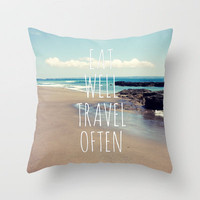 Eat Well Travel Often Throw Pillow by Sabine Doberer | Society6