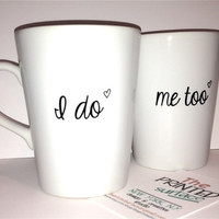 "Latte mug ""I do & Me too"" mug perfect couple gift wedding gift, housewarming Gift special mug set"