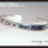 Keep Calm and Run On Stamped Silver Metal Cuff Bracelet