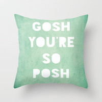 Gosh (Posh) Throw Pillow by Rachel Burbee | Society6