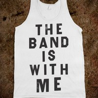The Band Is With Me (Vintage Tank) - Attitude Shirts