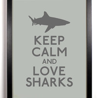 Keep Calm and Love Sharks (Shark) 8 x 10 Print Buy 2 Get 1 FREE Keep Calm Art Keep Calm Poster Keep Calm Print