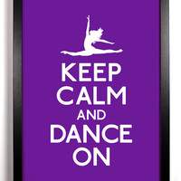 Keep Calm and Dance On (Dance Figure) 8 x 10 Print Buy 2 Get 1 FREE Keep Calm Art Keep Calm Poster Keep Calm Print