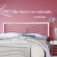 Wall Vinyl Quote - &quot;Live like there&#x27;s no midnight&quot; Cinderella (60&quot; x 14.5&quot;)