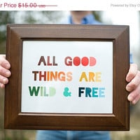 SALE Thoreau Quote Print - All good things are wild and free