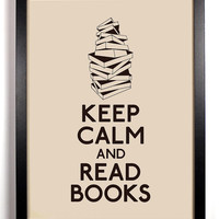 Keep Calm and Read Books (Stack Of Books) 8 x 10 Print Buy 2 Get 1 FREE Keep Calm and Carry On Keep Calm Art Keep Calm Poster