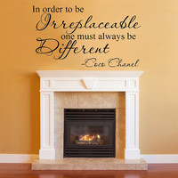 In order to be irreplaceable one must always be different Coco Chanel Quote Vinyl Wall Decal