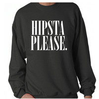 Hipsta Please Crew-neck Sweatshirt