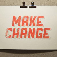 Evan Huwa | Make Change Poster | Online Store Powered by Storenvy
