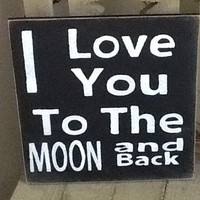 I Love You To The Moon And Back Woo.. on Luulla